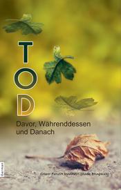Picture of TOD Davor, Währenddessen und Danach